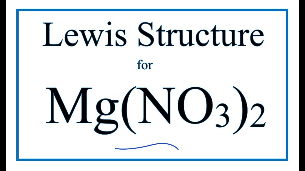 how to draw the lewis dot structure for mg no3 2 magnesium nitrate [ 1280 x 720 Pixel ]
