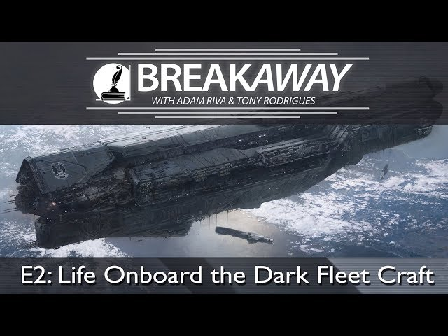 #2 Life Onboard the Dark Fleet Craft feat. Tony Rodrigues | BREAKAWAY | Season 1