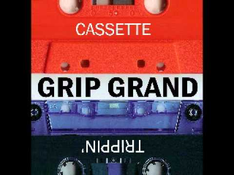 Grip Grand -- Let It Bang (from the FREE mixtape Cassette Trippin')
