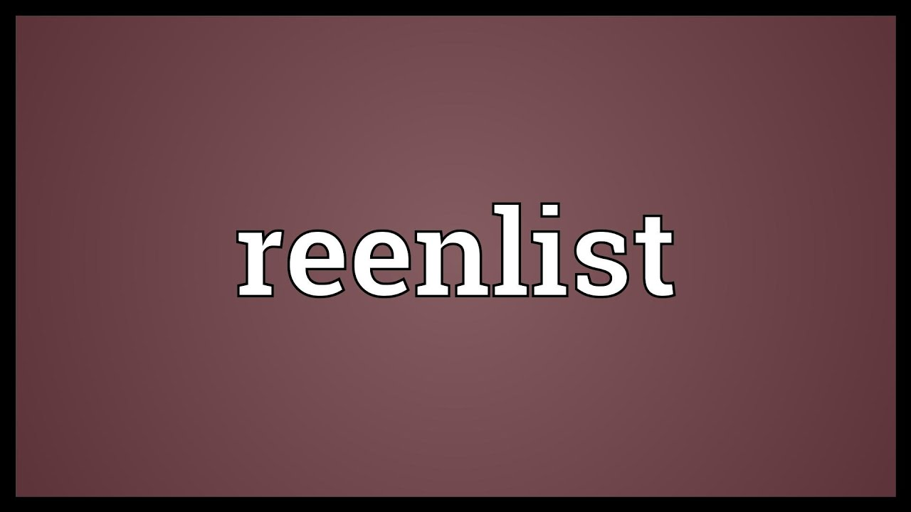 Reenlist Meaning Youtube