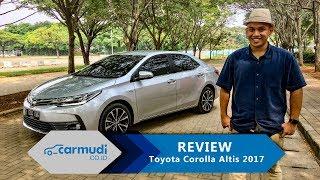 REVIEW Toyota Corolla Altis 2017 Indonesia: Ganteng, Fun, Luas. Tapi Masih Kurang Nyamankah?