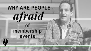 Why are People Afraid of Membership Events