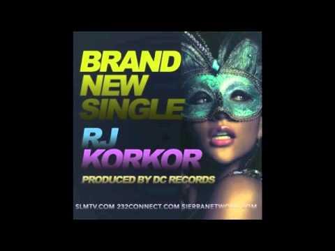 """Sierra Leone Music """"KORKOR"""" by RJ Freetown Mostwanted"""