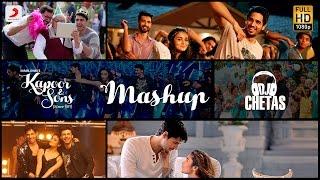 Kapoor & Sons Mashup| DJ Chetas| Sidharth Malhotra| Alia Bhatt| Fawad Khan| …