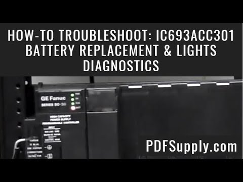 How-To Troubleshoot: IC693ACC301 - GE Fanuc PLC 90-30, Battery Replacement  & Lights Diagnostics