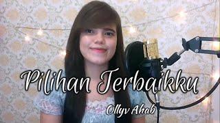 Download Pilihan Terbaikku - Nikita (Cover By Ollyv Ahab)