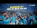 MANCHESTER CITY JUARA LIGA INGGRIS MUSIM 2018/2019! Ini Alasannya...