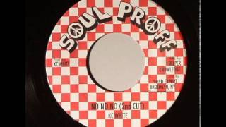KC White - No No No (2nd Cut) - 7 inch / Soul Proff