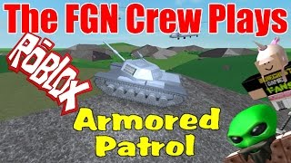 The FGN Crew Plays: ROBLOX - Armored Patrol Revisited (PC)