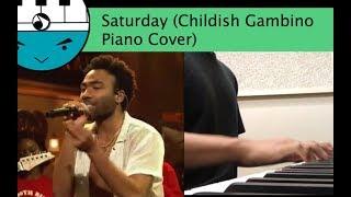 Saturday [Childish Gambino Piano Cover]