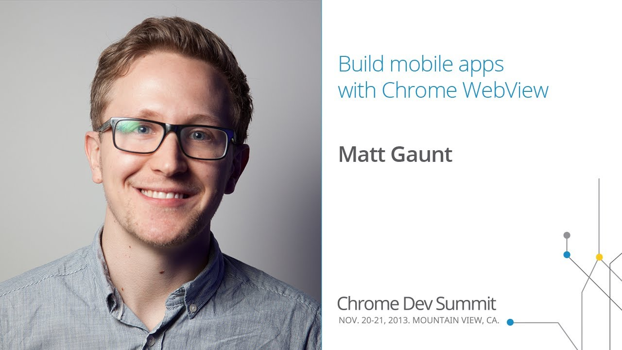 Build mobile apps with Chrome WebView - Chrome Dev Summit 2013 (Matt Gaunt)
