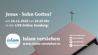 Islam Verstehen - Jesus - Sohn Gottes?