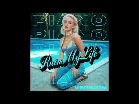 Zara Larsson - Ruin My Life (Piano Version) [Audio]