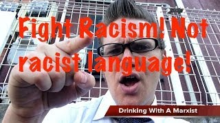 Fight Racism! Not Racist Language!