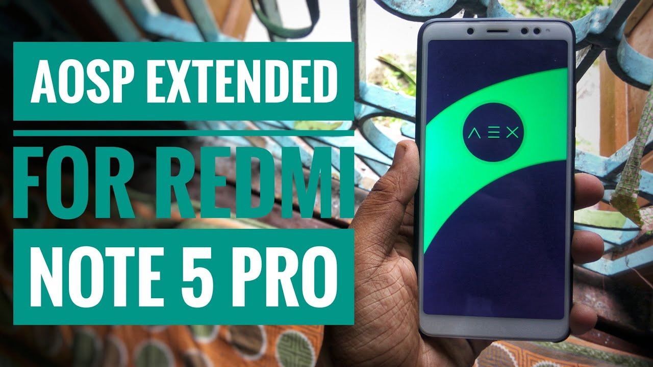 Official AEX | AOSP Extended Rom On Redmi Note 5 Pro!