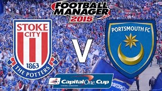 Rebuilding Portsmouth - Ep.124 League Cup FInal, Take 2 (Stoke) | Football Manager 2015