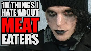10 THINGS I HATE ABOUT MEAT EATERS