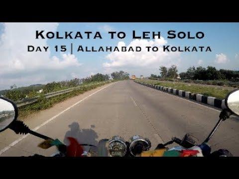 Kolkata to Leh Solo Bike Trip | Day 15 | Allahabad to Kolkata