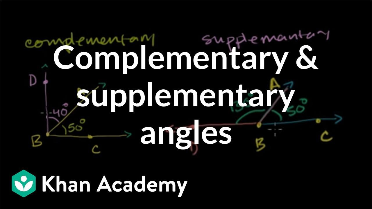 Complementary Supplementary Angles Video Khan Academy