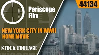 NEW YORK CITY IN WWII HOME MOVIE TIMES SQUARE & NIAGARA FALLS 44134