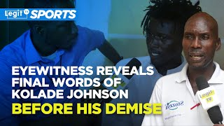 Eyewitness reveals final words of Kolade Johnson before his demise  Legit TV
