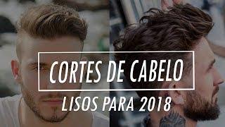 Cortes de Cabelo Masculino Liso 2018 🔥