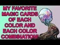 My Favorite Magic The Gathering Cards of Each Color and Color Combination!