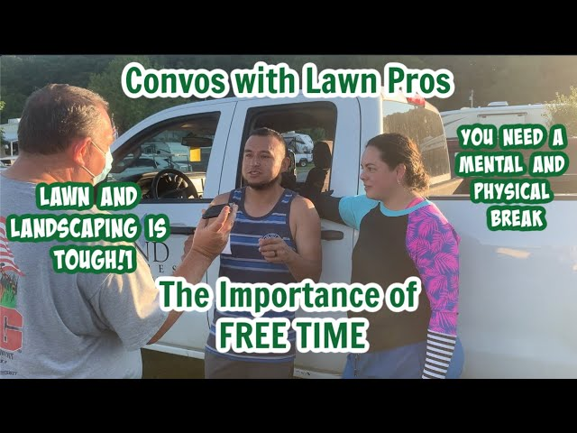 FREE TIME! Another Lawn Pro Tells Us Why it's Important
