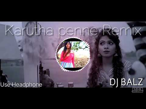 Karutha Penne Song Remix | DJ BalZ