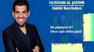 Hussain Al Jassmi - Habibi Barcheloni (Türkçe Çeviri) / حسين الجسمي - حبيبي برشلوني
