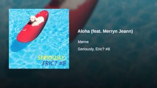 Aloha Feat Merryn Jeann