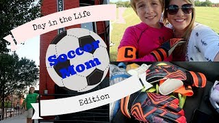 Day In The Life | Soccer Mom Edition