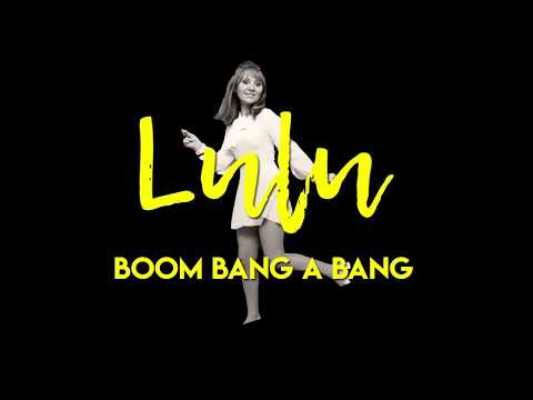 Lulu - Boom Bang a Bang (Official Lyric Video)