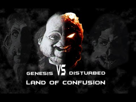 Genesis/Disturbed - Land of Confusion (Fused together)