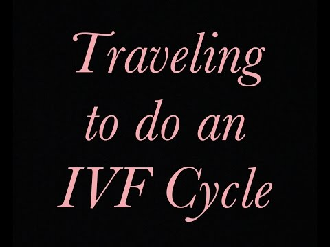 Traveling to do an IVF Cycle | Tips and What I Learned