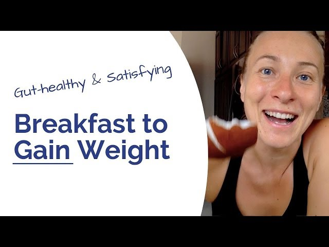 Best Gut Healthy Breakfast to GAIN Weight - Simple & Satisfying!