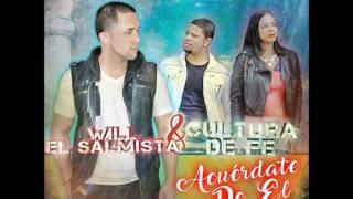 Will El Salmista ft Cultura De Fe - Acuérdate De Él (Canción Oficial) Reggaeton Católico