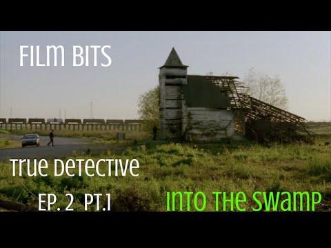 Download FILM BITS: True Detective: Ep 2 pt.  1--Into the Swamp