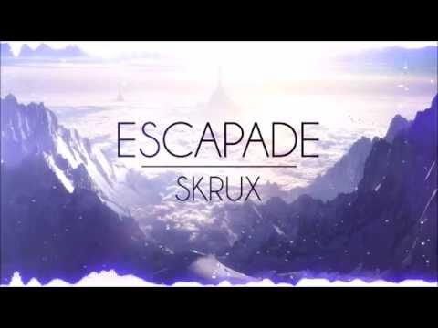 [Future Bass/Melodic Dubstep ;)] Skrux - Escapade