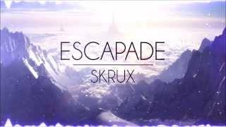 Future Bass/melodic Dubstep ; Skrux Escapade