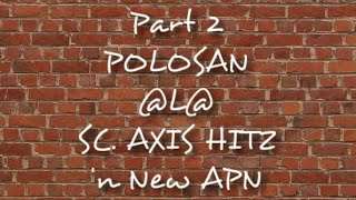 Video SC. AXIS HITZ   Part 2   POLOSAN & NEW APN download MP3, 3GP, MP4, WEBM, AVI, FLV November 2017