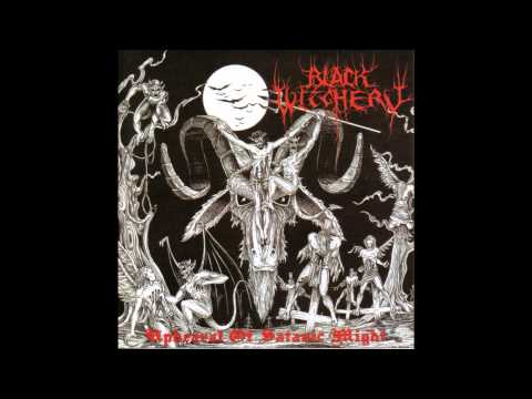 Black Witchery -  Upheaval of Satanic Might (Full CD Rip)