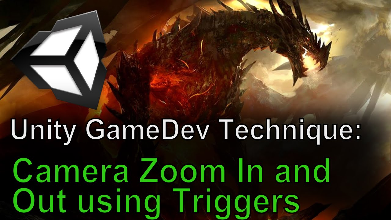 Unity GameDev Technique: Camera Zoom In and Out using Triggers