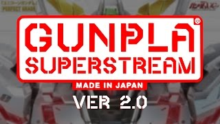 The Gunpla SuperStream Ver 2.0