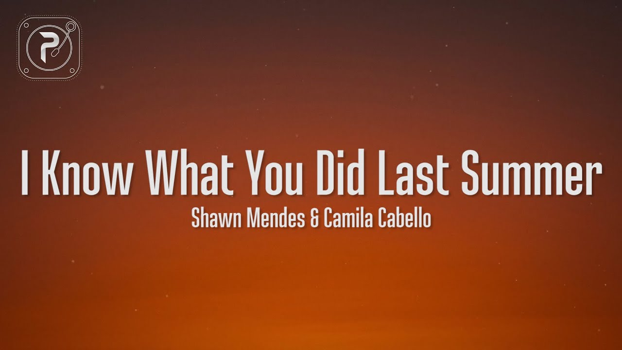 Download Shawn Mendes & Camila Cabello - I Know What You Did Last Summer (Lyrics)