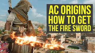 Assassin's Creed Origins Best Weapons HOW TO GET THE FIRE SWORD (AC Origins Best Weapons)