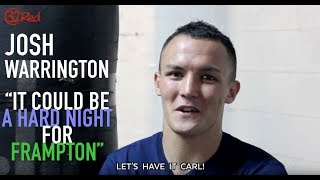JOSH WARRINGTON WARNS CARL FRAMPTON:
