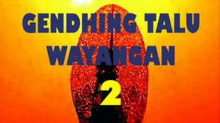 Download GENDHING TALU WAYANGAN 02.wmv Mp3
