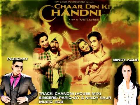 O Meri Chandni (House Mix) -Parichay & Nindy Kaur, Music by RDB, Film-Chaar Din Ki Chandni