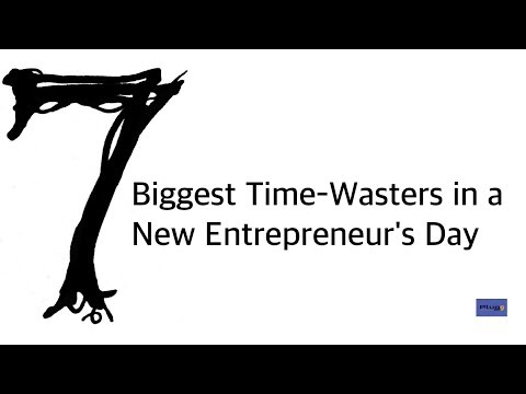 The 7 Biggest Time-Wasters in a New Entrepreneur's Day